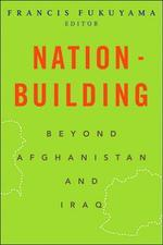 Nation-Building : Beyond Afghanistan And Iraq