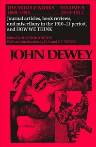 The Middle Works of John Dewey, 1899-1924, Volume 6