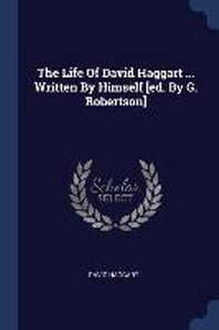 The Life of David Haggart ... Written by Himself [ed. by G. Robertson]