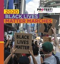 2020 Black Lives Matter Marches