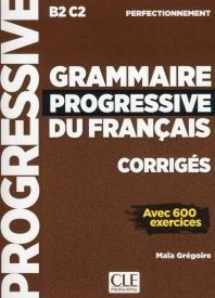 Grammaire progressive du francais. Niveau perfectionnement. Corriges
