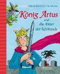 K?nig Artus und die Ritter der Tafelrunde