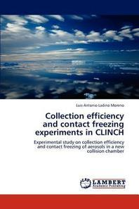 Collection Efficiency and Contact Freezing Experiments in Clinch