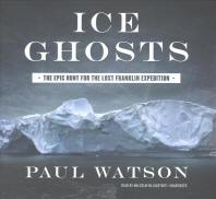 Ice Ghosts Lib/E