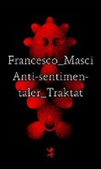 Antisentimentaler Traktat
