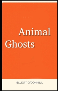 Animal Ghosts Illustrated