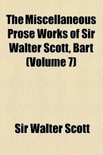 The Miscellaneous Prose Works of Sir Walter Scott, Bart Volume 7