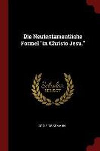 Die Neutestamentliche Formel In Christo Jesu.