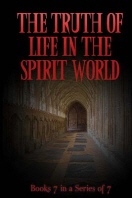 The TRUTH of Life in the Spirit World