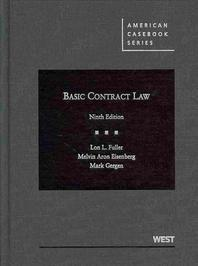 Fuller, Eisenberg and Gergen's Basic Contract Law, 9th