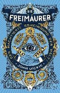 Die Freimaurer - Der maechtigste Geheimbund der Welt
