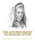 The Autobiography of Madame Guyon