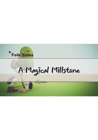 A Magical Millstone