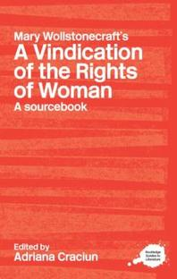 Routledge Literary Sourcebook on Mary Wollstonecraft s A Vindication of the Rights of Woman