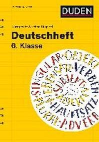 Deutschheft 6. Klasse - kurz geuebt & schnell kapiert