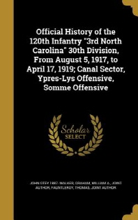 Official History of the 120th Infantry 3rd North Carolina 30th Division, from August 5, 1917, to April 17, 1919; Canal Sector, Ypres-Lys Offensive, So