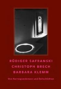 Ruediger Safranski / Christoph Brech / Barbara Klemm