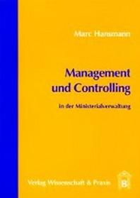 Management und Controlling in der Ministerialverwaltung
