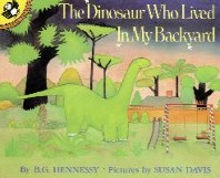 The Dinosaur Who Lived in My Backyard