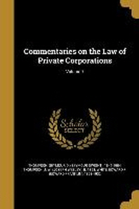 Commentaries on the Law of Private Corporations; Volume 7