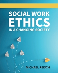 Social Work Ethics in a Changing Society
