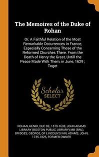 The Memoires of the Duke of Rohan