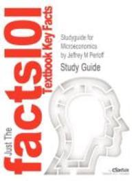 Studyguide for Microeconomics by Perloff, Jeffrey M, ISBN 9780131392632