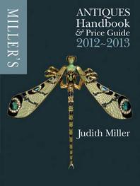 Miller's Antiques Handbook & Price Guide 2012-2013. Judith Miller