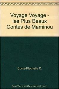 Voyage Voyage. Les Plus Beaux Contes De Maminou
