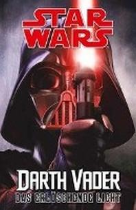 Star Wars Comics: Darth Vader (Ein Comicabenteuer): Das erloeschende Licht