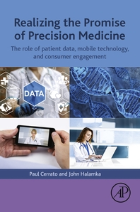 Realizing the Promise of Precision Medicine  The Role of Patient Data, Mobile Technology, and Consum