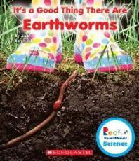 It's a Good Thing There Are Earthworms (Rookie Read-About Science