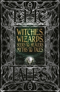 Witches, Wizards, Seers & Healers Myths & Tales