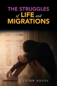 The Struggles of Life and Migrations