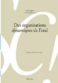 Des organisations ?dynamiques? de l'oral