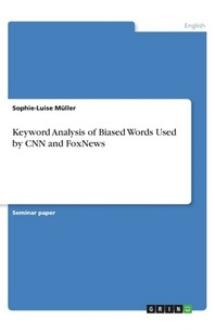 Keyword Analysis of Biased Words Used by CNN and FoxNews