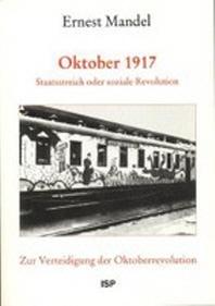 Oktober 1917 - Staatsstreich oder soziale Revolution