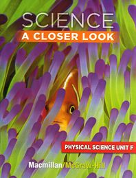 Science A Closer Look G3: Physical Science Unit F