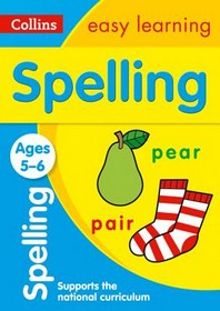 Collins Easy Learning Age 5-7 -- Spelling Ages 5-6