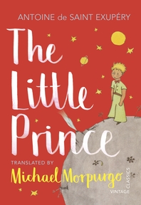 The Little Prince  A new translation by Michael Morpurgo