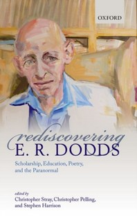 Rediscovering E. R. Dodds