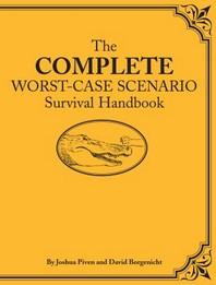 The Complete Worst-Case Scenario Survival Handbook [With CDROM]