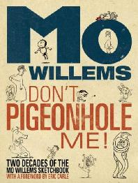 Don't Pigeonhole Me! (Two Decades of the Mo Willems Sketchbook)