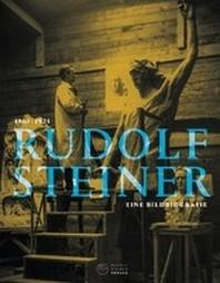 Rudolf Steiner 1861 - 1925