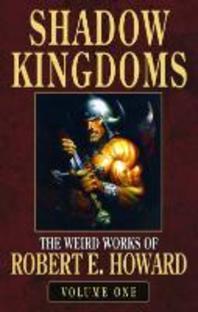 Robert E. Howard's Weird Works Volume 1