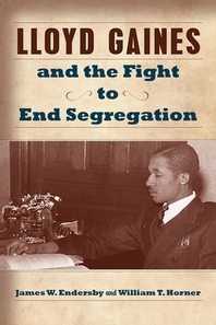 Lloyd Gaines and the Fight to End Segregation, 1