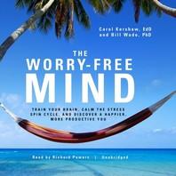 The Worry-Free Mind Lib/E