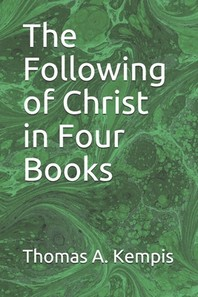 The Following of Christ in Four Books