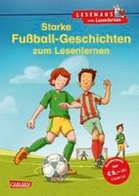 Starke Fussball-Geschichten zum Lesenlernen
