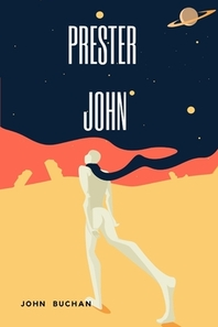 PRESTER JOHN by John Buchan annotated and illustrated edition
